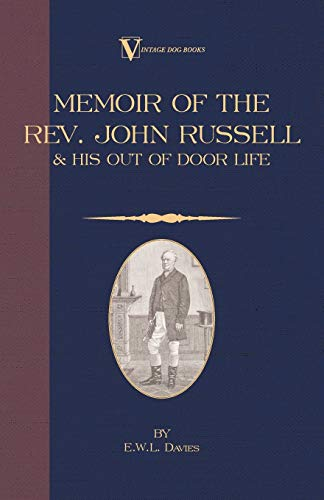9781846640445: A Memoir of the REV. John Russell and His Out-Of-Door Life (Vintage Dog Books Breed Classic)