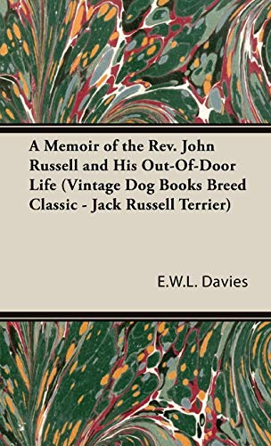 9781846640452: A Memoir of the Rev. John Russell and His Out-Of-Door Life (Vintage Dog Books Breed Classic - Jack Russell Terrier)