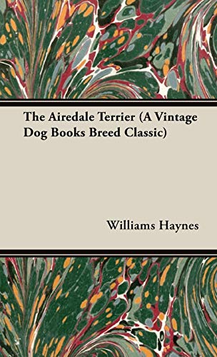 9781846640650: The Airedale Terrier (A Vintage Dog Books Breed Classic)