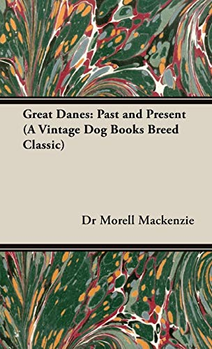 9781846640759: Great Danes: Past and Present (A Vintage Dog Books Breed Classic)