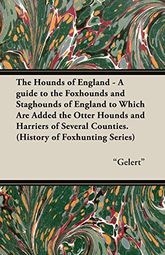9781846640841: The Hounds of England - A Guide to the Foxhounds and Staghounds of England to Which Are Added the Otter Hounds and Harriers of Several Counties. (Hist (History of Foxhunting)