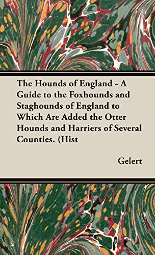 9781846640858: The Hounds of England - A Guide to the Foxhounds and Staghounds of England to Which Are Added the Otter Hounds and Harriers of Several Counties. (Hist (History of Foxhunting Series)