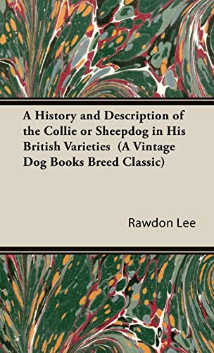 9781846640872: A History and Description of the Collie or Sheepdog in His British Varieties (A Vintage Dog Books Breed Classic)