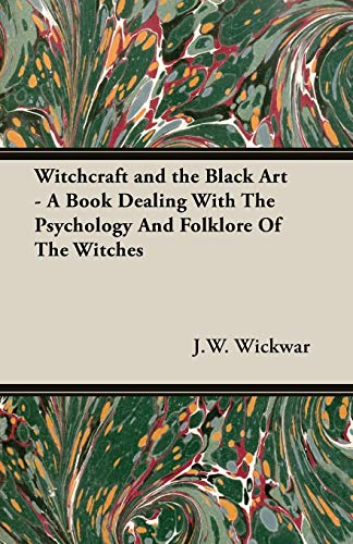 9781846641046: Witchcraft and the Black Art - A Book Dealing With The Psychology And Folklore Of The Witches