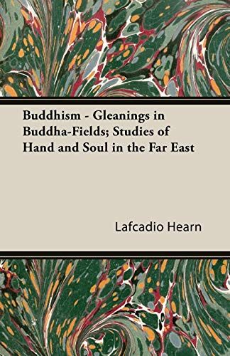 Gleanings in Buddha Fields by Lafcadio Hearn