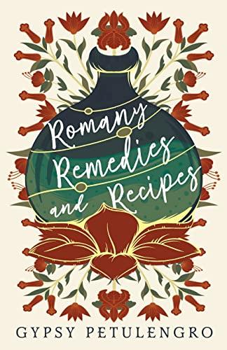 Romany Remedies and Recipes: Petulengro, Gypsy
