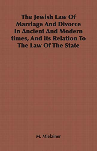 9781846644498: The Jewish Law Of Marriage And Divorce In Ancient And Modern times, And its Relation To The Law Of The State