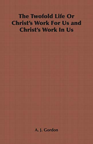 9781846644887: The Twofold Life or Christ's Work for Us and Christ's Work in Us