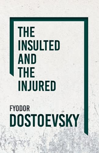 9781846645273: The Insulted And Injured