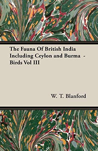 The Fauna Of British India Including Ceylon: W. T. Blanford