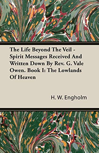 9781846645303: The Life Beyond The Veil - Spirit Messages Received And Written Down By Rev. G. Vale Owen. Book I: The Lowlands Of Heaven