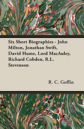 9781846647710: Six Short Biographies - John Milton, Jonathan Swift, David Hume, Lord MacAuley, Richard Cobden, R.L. Stevenson