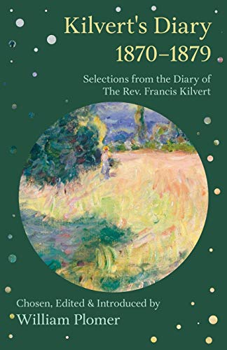 9781846648168: Kilvert's Diary 1870-1879 - Selections from the Diary of the REV. Francis Kilvert