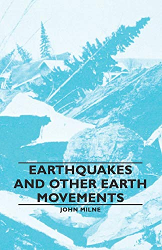 Earthquakes and Other Earth Movements: John Milne