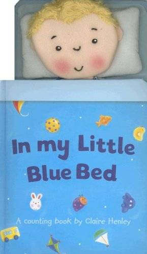 In My Little Blue Bed (In My Bed Book): Top That! (Editor), Claire Henley (Illustrator)