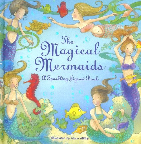 9781846663734: The Magical Mermaids a sparkling jigsaw book