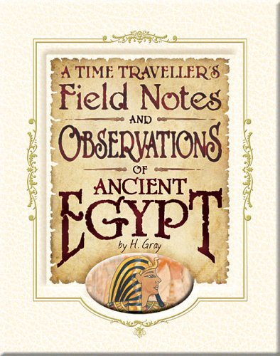 9781846666995: Egypt (Time Traveller's Field Notes and Observations)