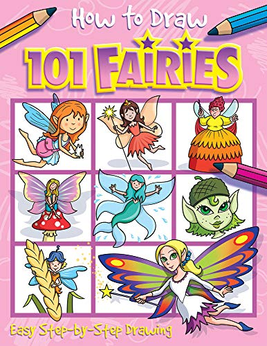 9781846668524: How to Draw 101 Fairies: Easy Step by Step Drawing