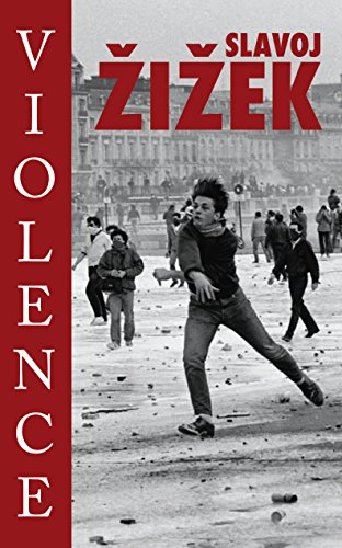 an analysis of the types of violence in zizeks book violence