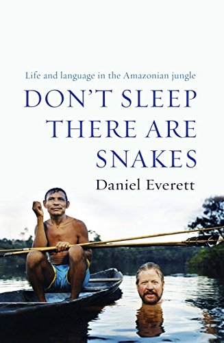 9781846680304: Don't Sleep, There are Snakes: Life and Language in the Amazonian Jungle