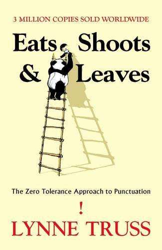 Eats, Shoots and Leaves: The Zero Tolerance Approach to Punctuation (1846680352) by Lynne Truss