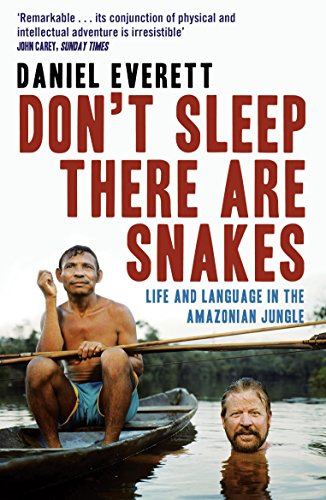 9781846680403: Don't Sleep, There are Snakes: Life and Language in the Amazonian Jungle