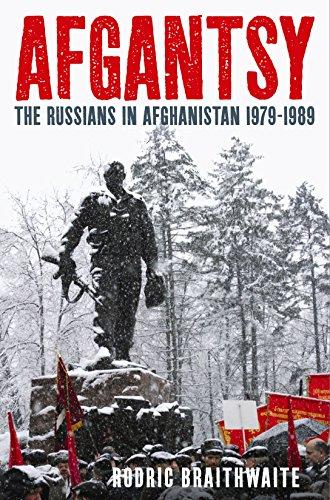 9781846680540: Afgantsy: The Russians in Afghanistan, 1979-89. Rodric Braithwaite