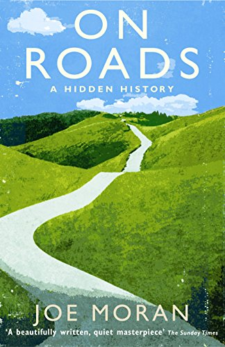 9781846680601: On Roads: A Hidden History
