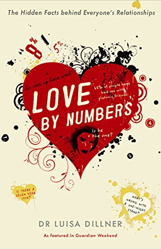 9781846680731: Love by Numbers: The Hidden Facts Behind Everyone's Relationships