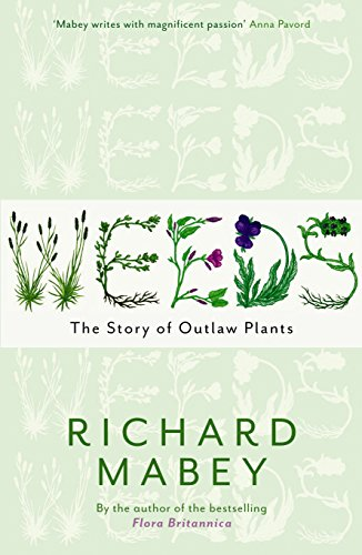 9781846680816: Weeds: The Story of Outlaw Plants