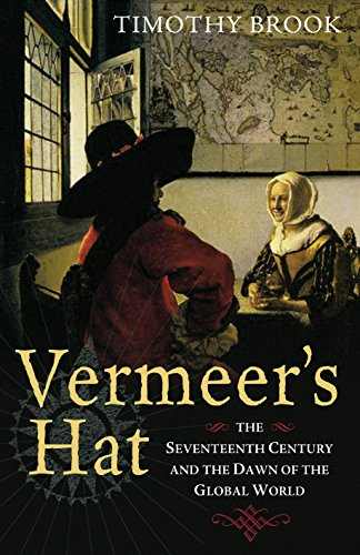 9781846681127: Vermeers Hat The Seventeenth Century & the Dawn of the Global World - 2008 publication