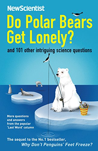 9781846681301: Do Polar Bears Get Lonely?: And 101 Other Intriguing Science Questions