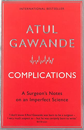 9781846681325: Complications: A Surgeon's Notes on an Imperfect Science