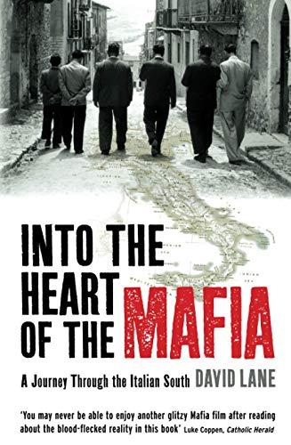 Into the Heart of the Mafia: A Journey Through the Italian South: David Lane
