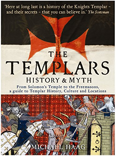9781846681530: The Templars: History and Myth: From Solomon's Temple to the Freemasons
