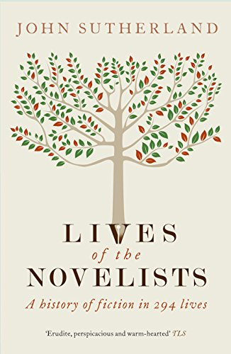 9781846681608: Lives of the Novelists: A History of Fiction in 294 Lives