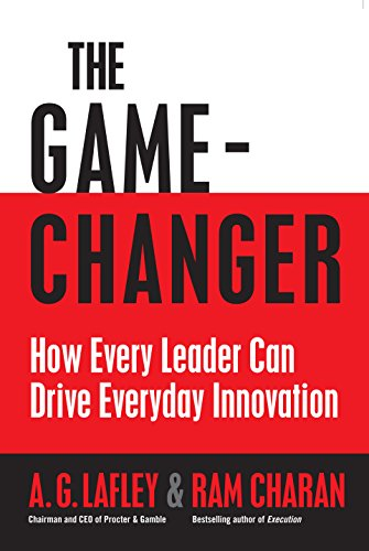 9781846681622: The Game Changer: How Every Leader Can Drive Everyday Innovation