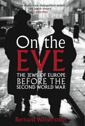 9781846681806: On the Eve: The Jews of Europe Before the Second World War