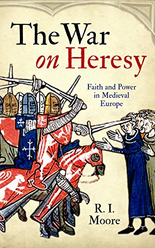 9781846681967: The War On Heresy: Faith and Power in Medieval Europe
