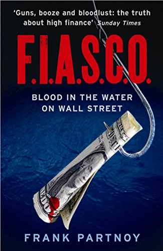 FIASCO: Blood In the Water on Wall Street: Partnoy, Frank