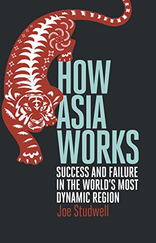 9781846682421: How Asia Works: Success and Failure in the World's Most Dynamic Region
