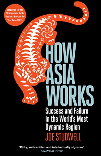9781846682438: How Asia Works : Success and Failure in the World's Most Dynamic Region