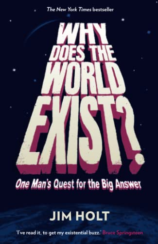 9781846682452: Why Does the World Exist?: One Man's Quest for the Big Answer