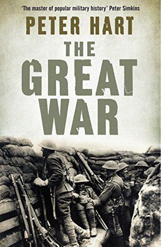 GREAT WAR: 1914-1918: Peter Hart
