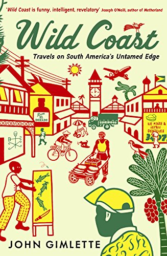 9781846682537: Wild Coast: Travels on South America's Untamed Edge