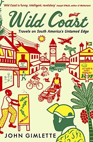 9781846682537: Wild Coast: Travels on South America's Untamed Edge