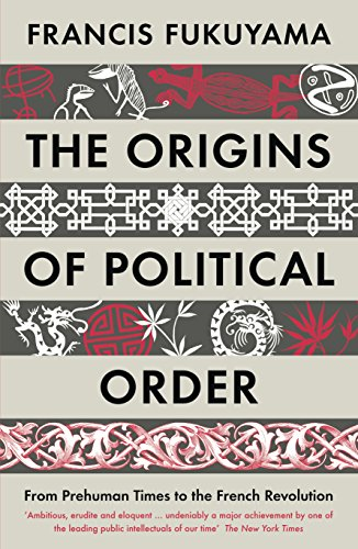 9781846682575: The Origins of Political Order: From Prehuman Times to the French Revolution