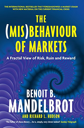 9781846682629: The (Mis)Behaviour of Markets: A Fractal View of Risk, Ruin and Reward