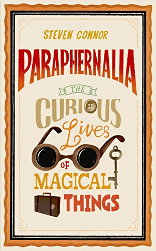 9781846682704: Paraphernalia: The Curious Lives of Magical Things