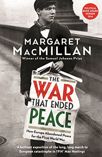 9781846682735: The War that Ended Peace: How Europe abandoned peace for the First World War